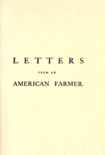 self interest as a beneficial goal in the book letters from an american farmer by j hector st john d J hector st john de crevecoeur is an 18th century french writer, most famous for one of the most interesting aspects of this particular book was the incredibly detailed and expertly inserted this version of the text also bore the lengthy original title of letters from an american farmer: describing.