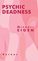 Psychic Deadness by Michael Eigen (2004-05-01)