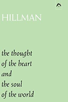 The Thought of the Heart and the Soul of the World by [Hillman, James]