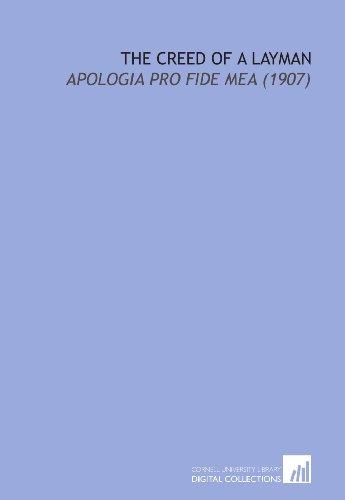 The Creed of a Layman: Apologia Pro Fide Mea (1907)