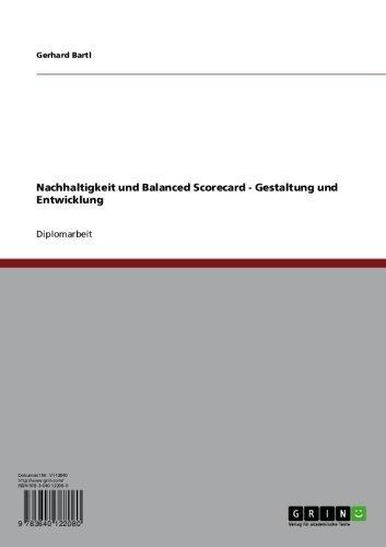 Nachhaltigkeit und Balanced Scorecard. Gestaltung und Entwicklung