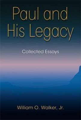 [(Paul and His Legacy : Collected Essays)] [By (author) Jr. William O. Walker] published on (November, 2014)