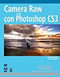 Camera Raw con Photoshop CS3 / Camera Raw with Photoshop CS3 (Medios Digitales Y Creatividad)