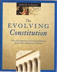 The Evolving Constitution: How the Supreme Court Has Ruled on Issues from Abortion to Zoning