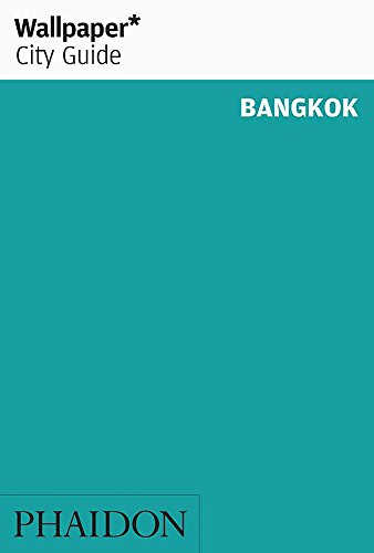 Wallpaper* City Guide Bangkok (Wallpaper City Guides)