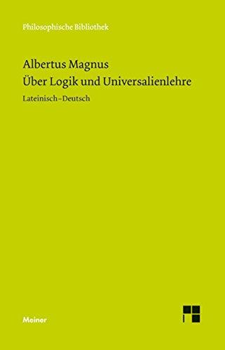 Über Logik und Universalienlehre (Philosophische Bibliothek 635)