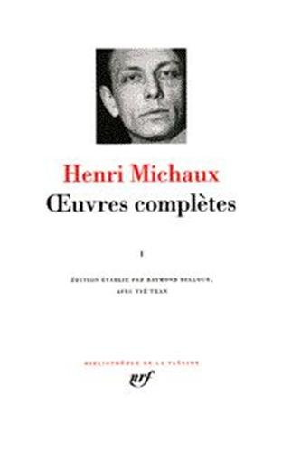 Michaux : Oeuvres complètes, tome 1