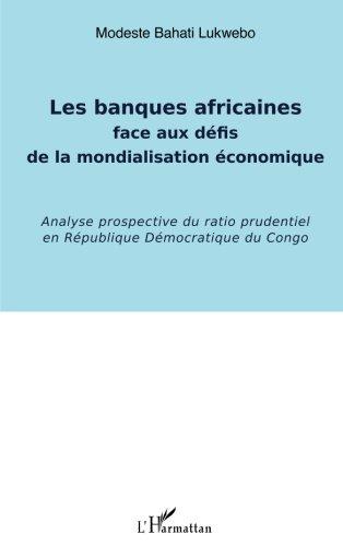 Banques Africaines Face aux Défis de la Mondialisation Economique Analyse Prospective du Ratio Prude