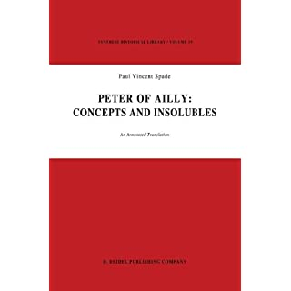 Peter of Ailly: Concepts and Insolubles : An Annotated Translation (Synthese Historical Library)