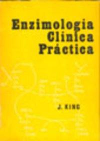 Enzimología clínica práctica por J. King