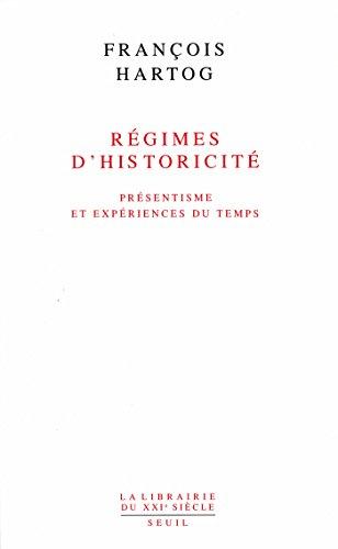 Régimes d'historicité. Présentisme et expériences du temps - François Hartog sur Bookys