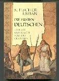 Die ersten Deutschen. Über das rätselhafte Volk der Germanen - S Fischer-Fabian