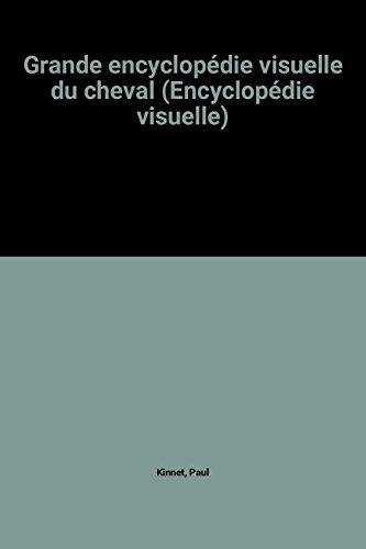 Grande encyclopédie visuelle du cheval (Encyclopédie visuelle)