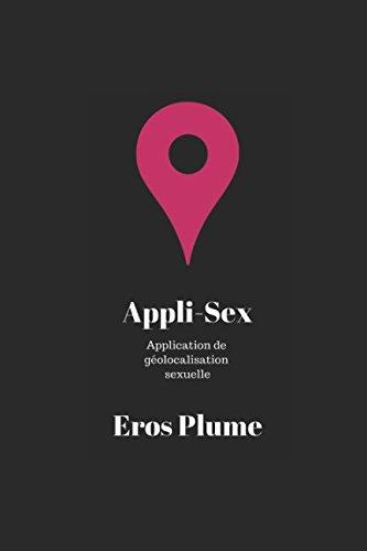 Appli-Sex: Application de géo-localisation sexuelle par Eros Plume