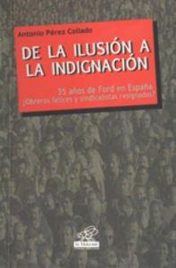 De La Ilusión A La Indignación: 35 Años De Ford En España