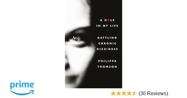 A Hole in My Life: Battling Chronic Dizziness: Amazon co uk