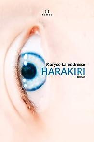 Harakiri par Maryse Latendresse