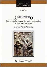 Amphitruo. Con un profilo storico del teatro occidentale