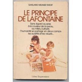 Le principe de Lafontaine: Sans egard au sexe, a la couleur de la peau, au milieu culturel, l'humanite se partage en deux camps : les auditifs et les visuels