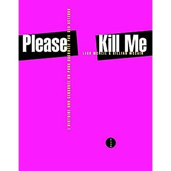 Please Kill Me - L'Histoire non censurée du punk par ses acteurs (nouvelle édition)
