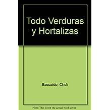 Todo Verduras Y Hortalizas / Everything Vegetables