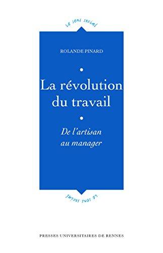 La révolution du travail: De l'artisan au manager (Le sens social)