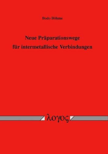 Neue Präparationswege für intermetallische Verbindungen