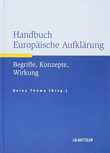 Handbuch Europäische Aufklärung: Begriffe, Konzepte, Wirkung