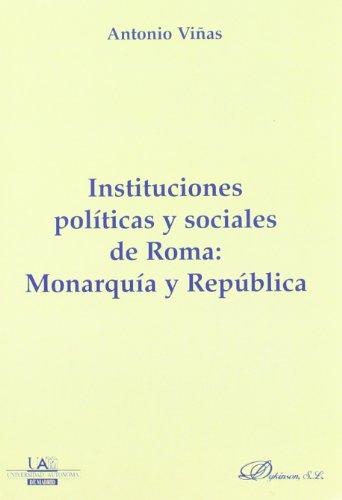 Instituciones Políticas Y Sociales En Roma (Monograf¡as de Derecho Romano Secci¢n: Derecho P£blico y Privado Romano) por Antonio Viñas