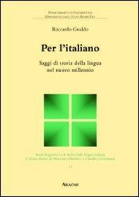 Per l'italiano. Saggi di storia della lingua nel nuovo millennio