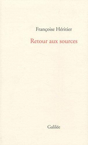 Retour aux sources par Françoise Héritier
