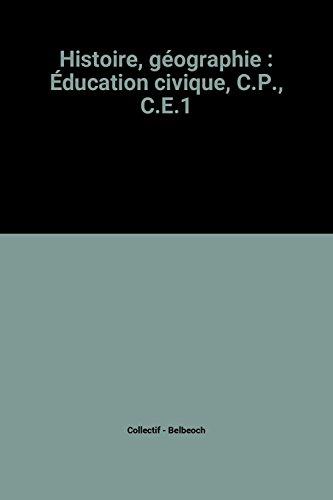 Histoire, géographie : Éducation civique, C.P, C.E.1