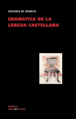 Gramática de la lengua castellana por Antonio de Nebrija