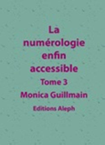 La numérologie enfin accessible (NUMEROLOGIE - ESOTERISME t. 3) (French Edition)