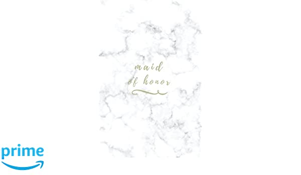 Maid of Honor: Gold Marble Maid of Honor Notebook; Small Blank Lined ...