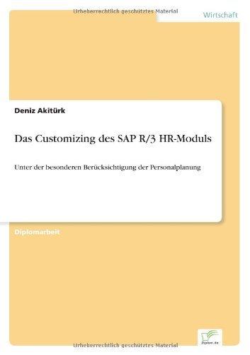 Das Customizing des SAP R/3 HR-Moduls by Deniz Akit??rk (2001-05-02)