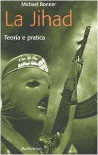 La jihad. Teoria e pratica