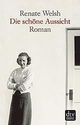 Die schöne Aussicht: Roman