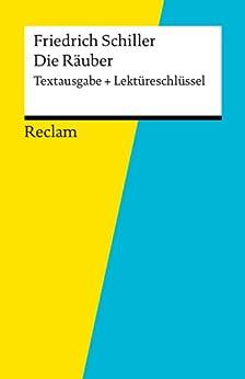 Textausgabe + Lektüreschlüssel. Friedrich Schiller: Die Räuber: Reclam Textausgabe + Lektüreschlüssel (German Edition) by [Poppe, Reiner, Schiller, Friedrich]