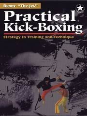 Practical Kick-Boxing: Strategy in Training & Technique by Benny Urquidez (1982-12-01)