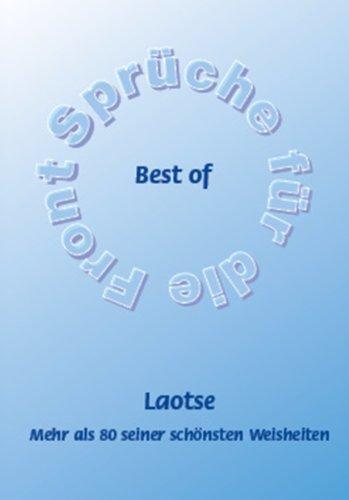 Best of Laotse - Mehr als 49 seiner schönsten Weisheiten (Sprüche ...