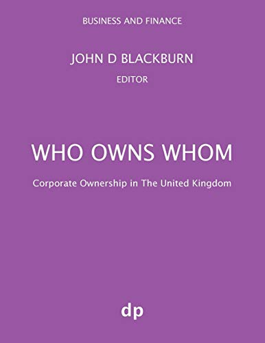 Who Owns Whom: Corporate Ownership in The United Kingdom (Business and Finance)
