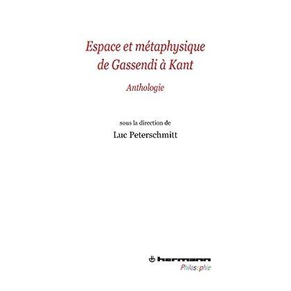 Espace et métaphysique de Gassendi à Kant: Anthologie