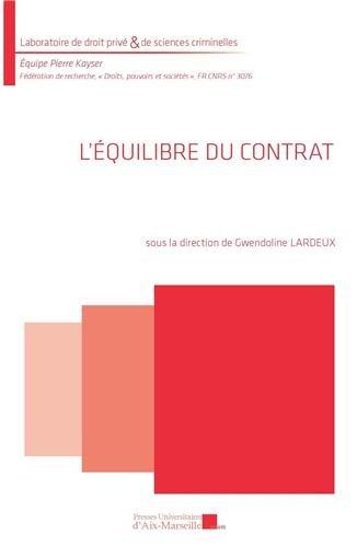 L'équilibre du contrat par Sous la direction de Gwendoline LARDEUX