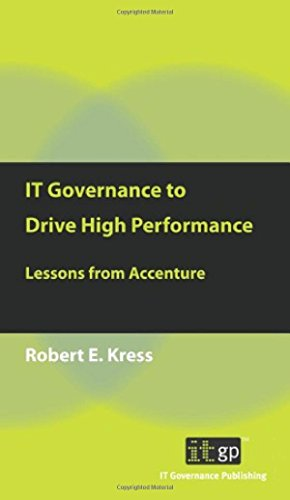 it-governance-to-drive-high-performance-lessons-from-accenture-by-robert-e-kress-9-mar-2010-paperbac