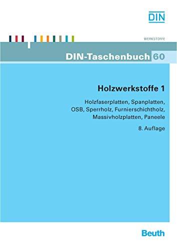 Furnierschichtholz (Holzwerkstoffe 1: Holzfaserplatten, Spanplatten, OSB, Sperrholz, Furnierschichtholz, Massivholzplatten, Paneele (DIN-Taschenbuch))