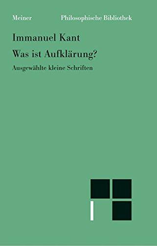 Philosophische Bibliothek, Bd.512, Was ist Aufklärung? Ausgewählte kleine Schriften, mit einem Text zur Einführung von Ernst Cassirer