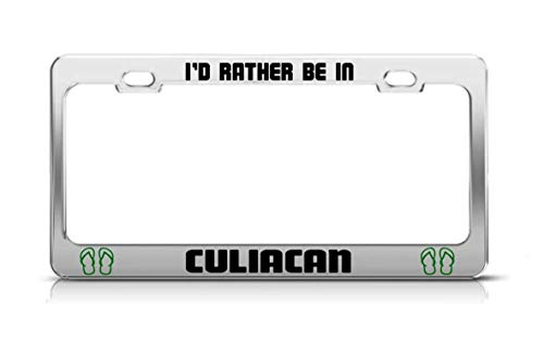 I'D RATHER BE IN CULIACAN Mexico License Plate...