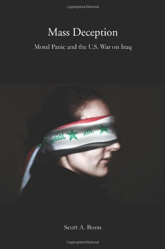 Mass Deception: Moral Panic and the U.S. War on Iraq (Critical Issues in Crime and Society) by Professor Scott A. Bonn (2010-09-01)
