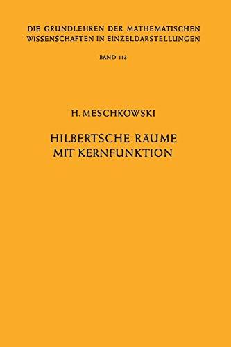 Hilbertsche Räume mit Kernfunktion (Grundlehren der mathematischen Wissenschaften, Band 113)